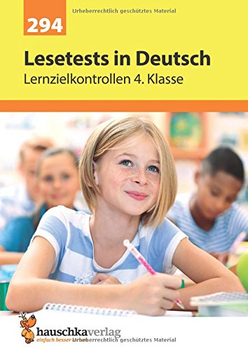 Lesetests in Deutsch - Lernzielkontrollen 4. Klasse (Lernzielkontrollen, Klassenarbeiten und Proben, Band 294)