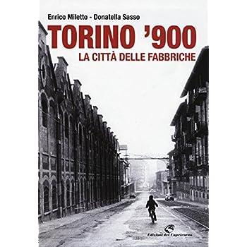 Torino '900. La Città Delle Fabbriche
