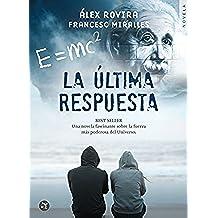 La Última Respuesta: Una novela fascinante sobre la fuerza más poderosa del universo