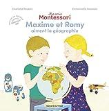 Mes amis Montessori, Tome 02 - Maxime et Romy aiment la géographie