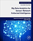 Big Data Analytics for Sensor-Network Collected Intelligence (Intelligent Data-Centric Systems: Sensor Collected Intelligence)