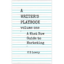 A Writer's Playbook volume 1: A guide to marketing for authors (English Edition)