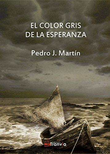 El color gris de la esperanza por Pedro J. Martín