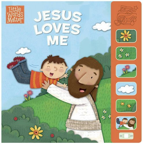 Jesus Loves Me, Sound Book (Little Words MatterTM) by B&H Kids Editorial Staff (2015-09-01)