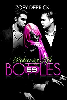 Redeeming Kyle: 69 Bottles #3 by [Derrick, Zoey]