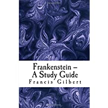 Frankenstein -- A Study Guide