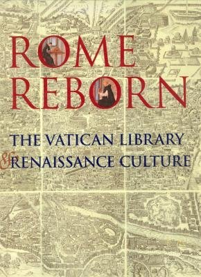 Rome reborn: The Vatican Library and Renaissance culture by Anthony Grafton (1993-08-02)