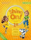 Shine on! Class book-Workbook. Per la Scuola elementare. Con e-book. Con espansione online. Con 2 libri: Practice-Compiti di realtà. Con CD-Audio: 1