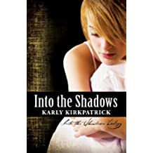 Into the Shadows (Book 1 of the Into the Shadows Trilogy) (English Edition)