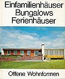 Einfamilienhäuser, Bungalows, Ferienhäuser