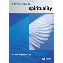 A Brief History of Spirituality by Philip Sheldrake (2007-02-05)