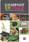 Compost en ville - Lombricompostage et petits jardins