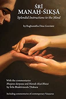 Sri Manah-siksa: Splendid Instructions to the Mind (English Edition) di [Gosvami, Raghunatha Dasa, Thakura, Bhaktivinoda]
