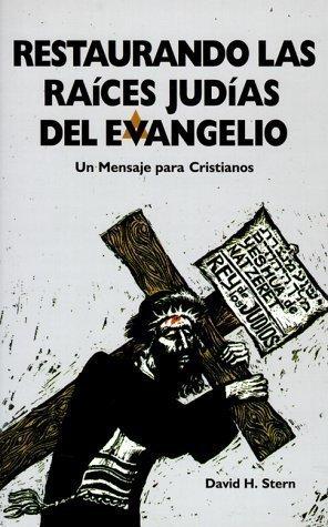 restaurando-las-raices-judias-del-evangelio-un-mensaje-para-cristianos-spanish-edition-by-david-h-st