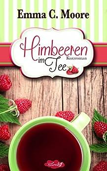 Himbeeren im Tee: Tennessee Storys (Zuckergussgeschichten 4) (German Edition) by [Moore, Emma C., Woolf, Marah]