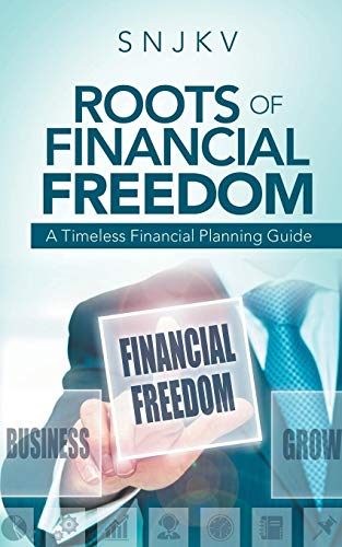 Roots of Financial Freedom: A Timeless Financial Planning Guide