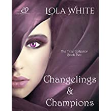 Changelings & Champions (The Tithe Collector Book 2) (English Edition)