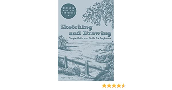 Sketching And Drawing Simple Drills Skills Amazoncouk Matt Pagett 9781845433994 Books