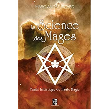 La Science des Mages: Traité Initiatique de Haute Magie