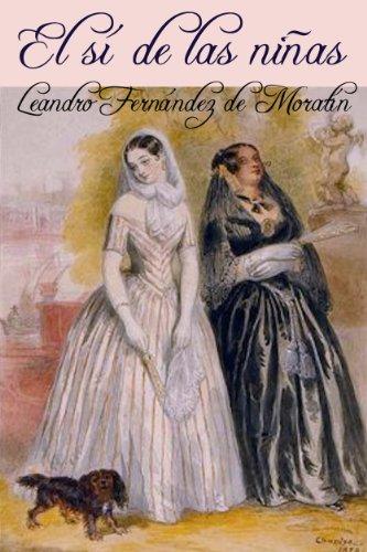 El sí de las niñas (Anotado) por Leandro Fernández de Moratín
