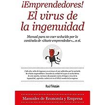 Emprendedores!, el virus de la ingenuidad (Economía y empresa)