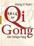 Qi Gong: Der heilige Weg - Hong Li Yuan