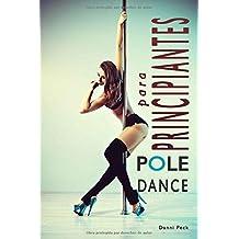 Pole Dance para Principiantes: Para Fitness y Diversión (Baile de Tubo)