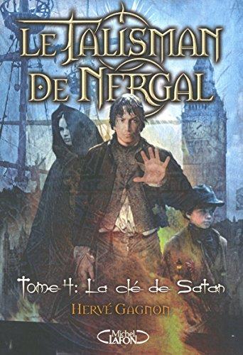 Le Talisman de Nergal T04 La clé de satan