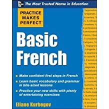 Practice Makes Perfect Basic French (Practice Makes Perfect Series) by Eliane Kurbegov (2011-03-11)