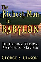 The Richest Man in Babylon: The Original Version, Restored and Revised by George Samuel Clason (2007-04-15)