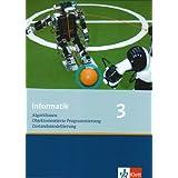 Informatik - Ausgabe für Bayern und Nordrhein-Westfalen / Algorithmen, Objektorientierte Programmierung, Zustandsmodellierung. Schülerbuch 10. Klasse