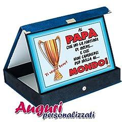 Idea Regalo - Bombo Targa Premio al papà Che Ho la Fortuna