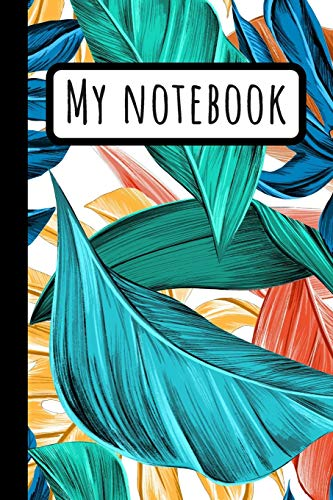 My Notebook: Banana Leaves Notebook -Tropical Leaf Journal - Composition Notepad - Blue Red Yellow Green Palm Tree- 120 (6x9) -