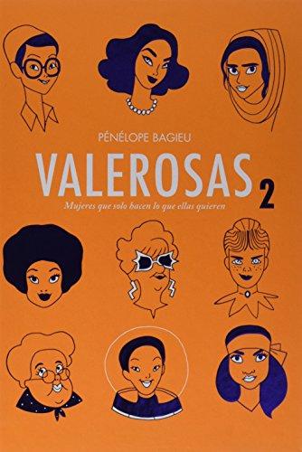 Valerosas 2: Mujeres que solo hacen lo que ellas quieren (Vela Gráfica) por Pénélope Bagieu