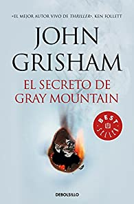 El secreto de Gray Mountain par John Grisham