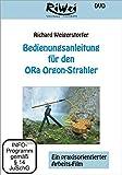 Bedienungsanleitung für den ORa Orgon-Strahler: Ein praxisorientierter Arbeitsfilm -