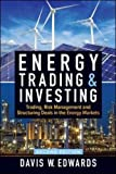 Energy Trading & Investing: Trading, Risk Management, and Structuring Deals in the Energy Markets, Second Edition (Professional Finance & Investment)
