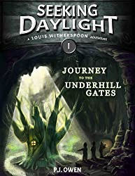 Journey to the Underhill Gates - Seeking Daylight - Part I (Louis Witherspoon Adventure Series Book 1)