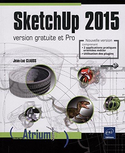 SketchUp 2015 - version gratuite et Pro par Jean-Luc CLAUSS