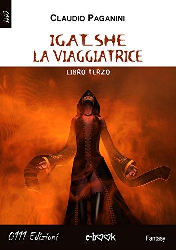 Download Igat_she la viaggiatrice: Libro Terzo