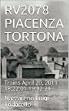 RV2078 PIACENZA TORTONA: Trains April 20, 2011 18:22:01-19:12:21 (ItalianArtPhotography Trains) (English Edition)