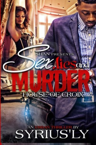 Sex, Lies, and Murder: House of Croix by Syrius Ly (2014-08-18)
