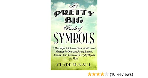 The Pretty Big Book Of Symbols A Handy Quick Reference Guide With