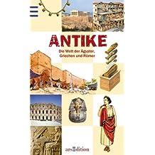 Antike: Die Welt der Ägypter, Griechen und Römer