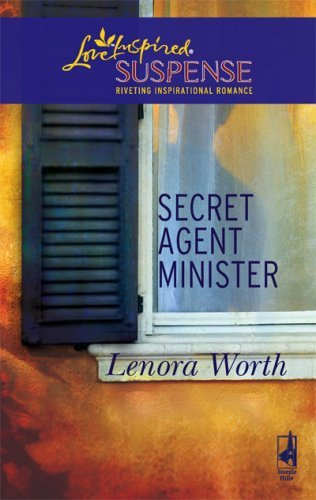 Secret Agent Minister (Christians for Amnesty, Intervention and Missions Series #1) (Steeple Hill Love Inspired Suspense #68) by Lenora Worth (2007-09-11)