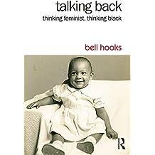 Talking Back: Thinking Feminist, Thinking Black (English Edition)