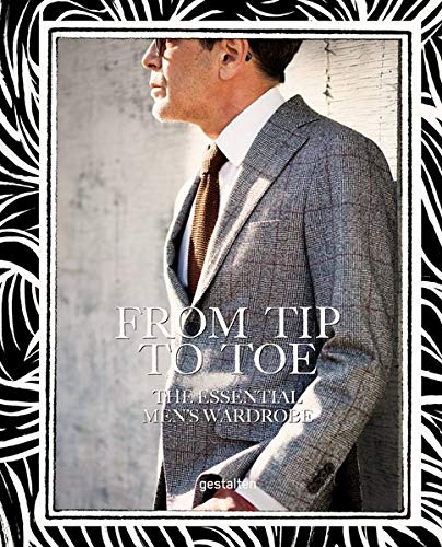 From Tip to Toe: The Essential Men\'s Wardrobe