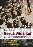 Beruf: Musiker: Ein Handbuch für die Praxis