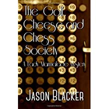 The Golf, Cheese and Chess Society (A Lady Marmalade Mystery)