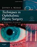 Techniques in Ophthalmic Plastic Surgery with DVD: A Personal Tutorial (Book & DVD)